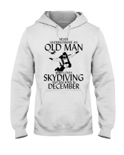 Never Underestimate Old Man Skydiving December Hooded Sweatshirt thumbnail