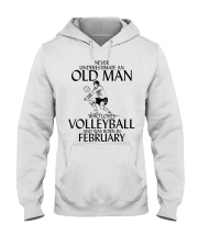 Never Underestimate Old Man Volleyball February Hooded Sweatshirt thumbnail