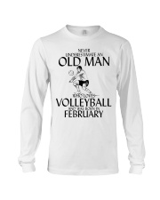 Never Underestimate Old Man Volleyball February Long Sleeve Tee thumbnail