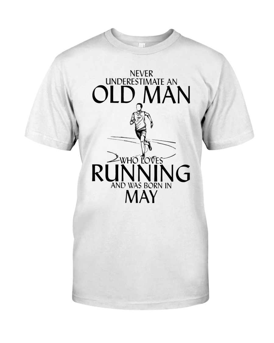 Never Underestimate Old  Man Running May Classic T-Shirt