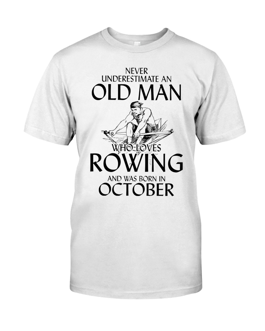 An Old Man Who Loves Rowing And Was Born October Classic T-Shirt
