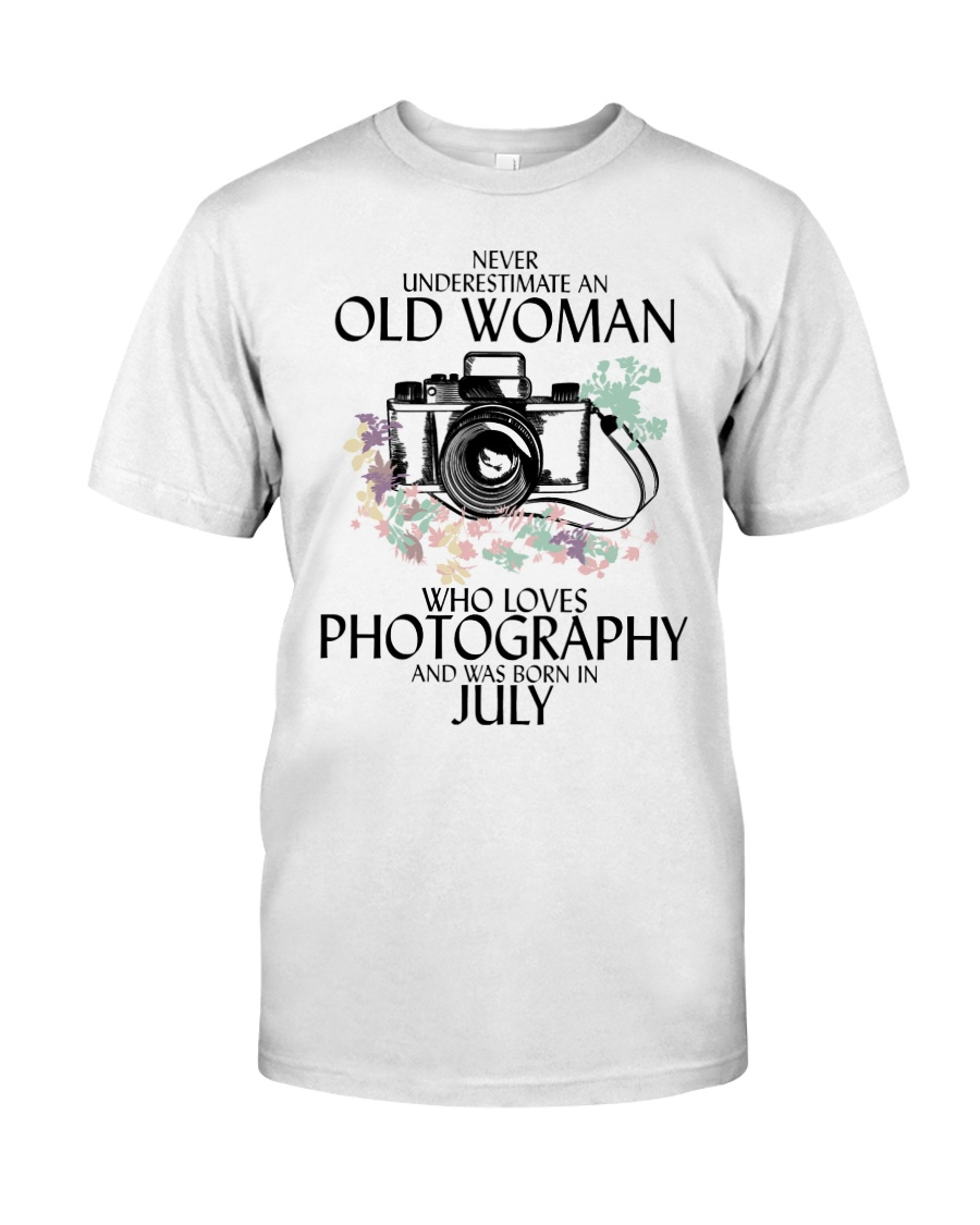 Never Underestimate Old Woman Photography July Classic T-Shirt