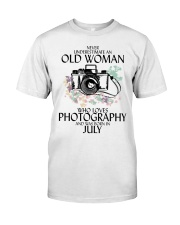 Never Underestimate Old Woman Photography July Classic T-Shirt front