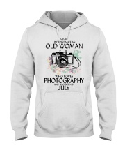 Never Underestimate Old Woman Photography July Hooded Sweatshirt thumbnail