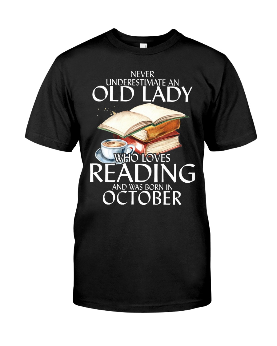 Never Underestimate Old Lady Reading October BLack Classic T-Shirt