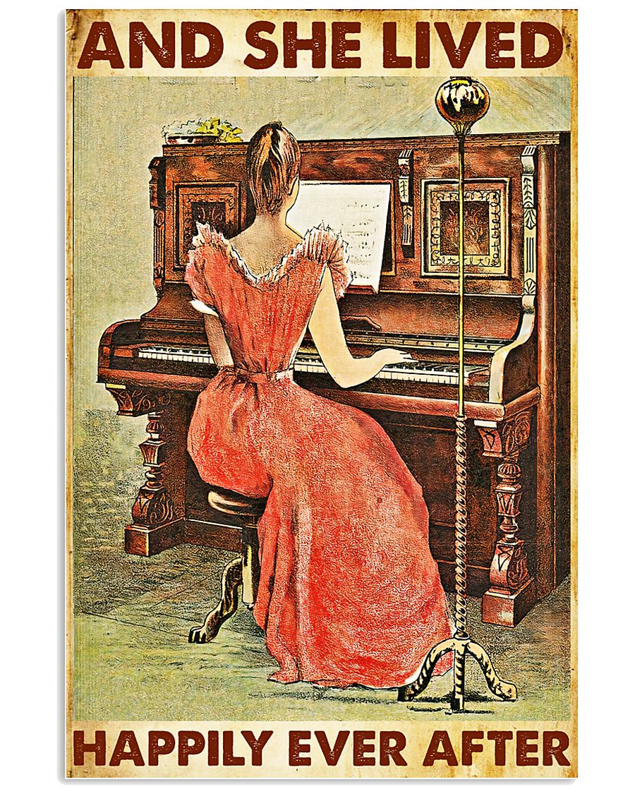 And she lived happily ever after-Piano 24x36 Poster
