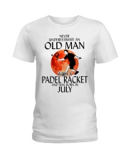 Never Underestimate Old Man Padel Racket July Ladies T-Shirt thumbnail
