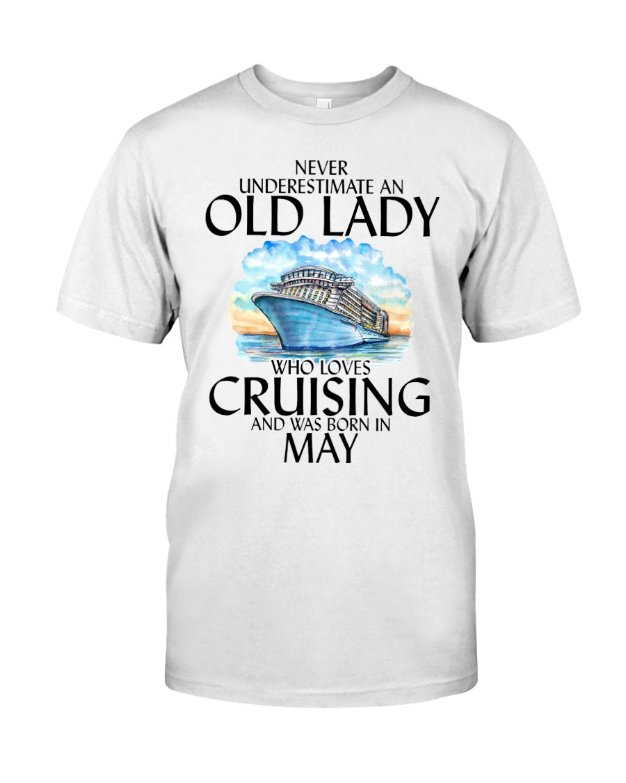 Never Underestimate Old Lady Cruising May Classic T-Shirt