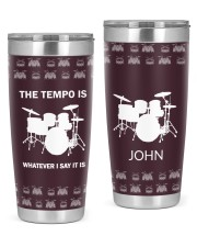 Drummer The Tempo Is Whatever I say Personalized  20oz Tumbler front