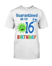 Quarantined On 16th My Birthday 16 years old Classic T-Shirt front