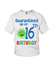Quarantined On 16th My Birthday 16 years old Youth T-Shirt thumbnail