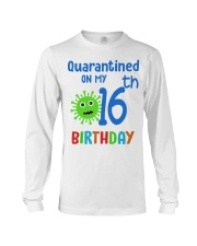 Quarantined On 16th My Birthday 16 years old Long Sleeve Tee thumbnail