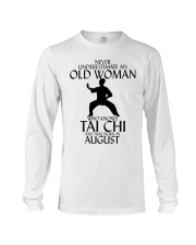 Never Underestimate Old Woman Tai Chi August  Long Sleeve Tee thumbnail