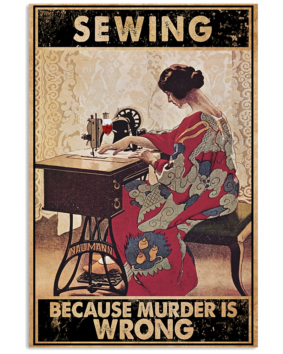 Sewing Because Murder Is Wrong 24x36 Poster
