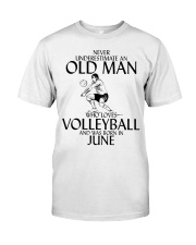 Never Underestimate Old Man Volleyball June Classic T-Shirt front