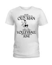 Never Underestimate Old Man Volleyball June Ladies T-Shirt thumbnail