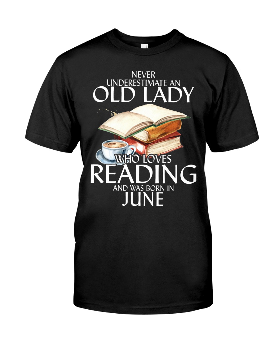 Never Underestimate Old Lady Reading June Black Classic T-Shirt