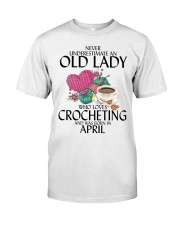 Never Underestimate Old Lady Crocheting April Classic T-Shirt front