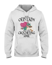 Never Underestimate Old Lady Crocheting April Hooded Sweatshirt thumbnail