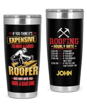 Roofer If you think its expensive Personalized 20oz Tumbler front