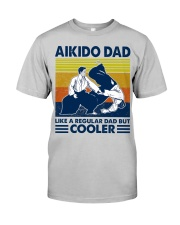 Aikido Dad Like A Regular Dad But Cooler Classic T-Shirt front