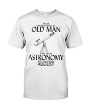 Never Underestimate Old Man Astronomy August Classic T-Shirt front