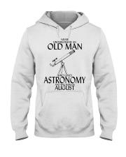 Never Underestimate Old Man Astronomy August Hooded Sweatshirt thumbnail