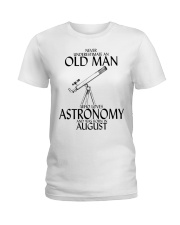 Never Underestimate Old Man Astronomy August Ladies T-Shirt thumbnail