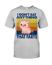 I Don't Eat Anything That Farts Classic T-Shirt front