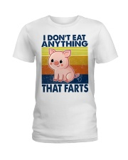 I Don't Eat Anything That Farts Ladies T-Shirt thumbnail
