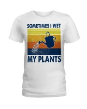 Sometimes I Wet My Plants Ladies T-Shirt thumbnail
