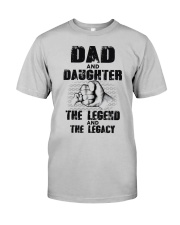 Dad And Daughter The Legend And The Legacy Classic T-Shirt front