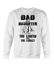Dad And Daughter The Legend And The Legacy Crewneck Sweatshirt thumbnail
