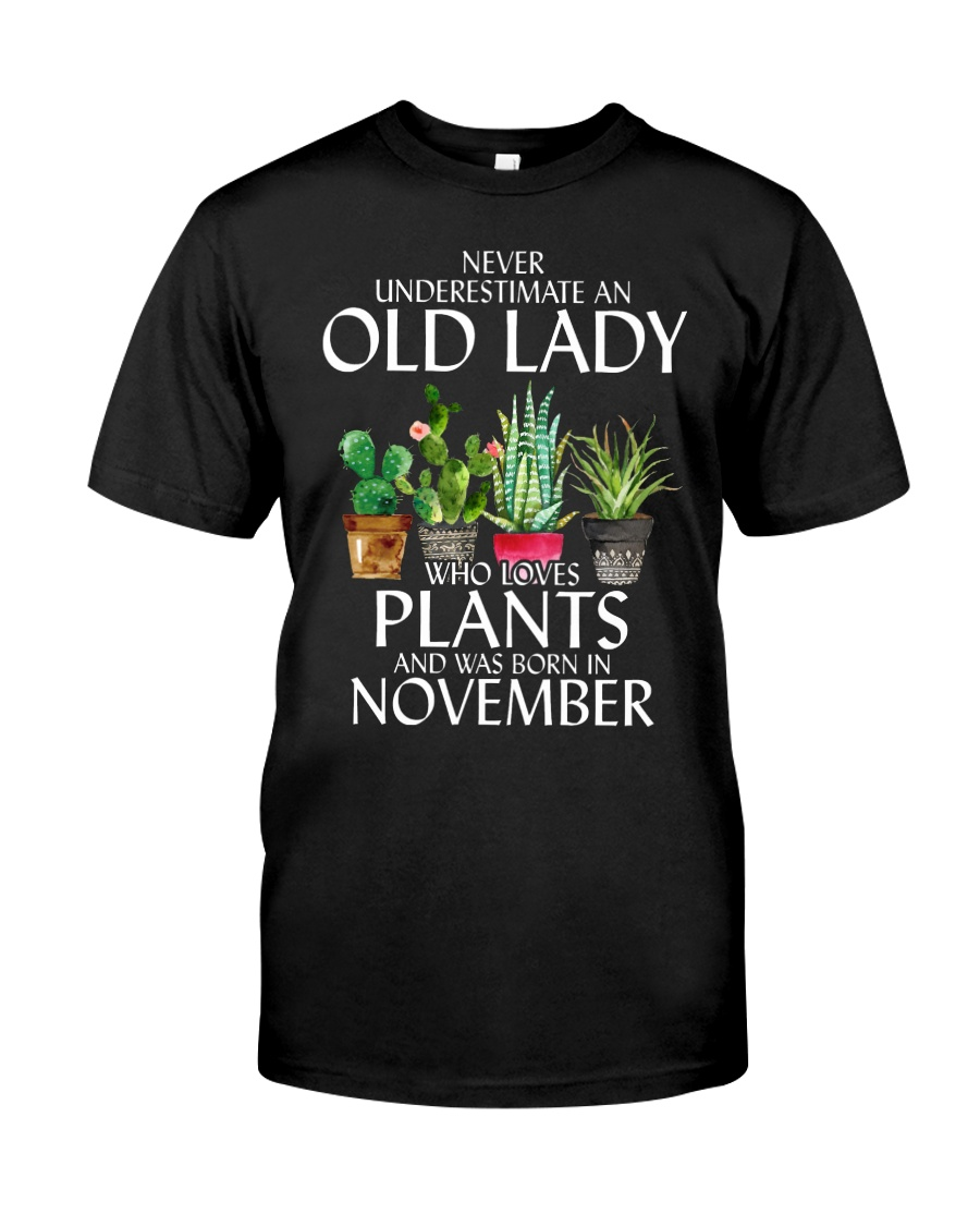 Never Underestimate Old Lady Love Plants November Classic T-Shirt