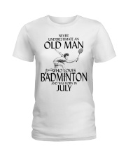 Never Underestimate Old Man Badminton July Ladies T-Shirt thumbnail