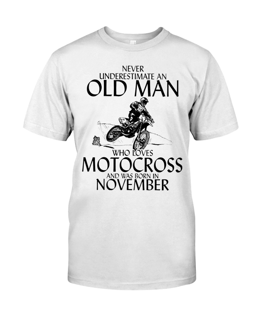 Never Underestimate Old Man Motocross November Classic T-Shirt