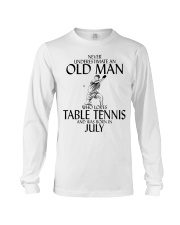 Never Underestimate Old Man Table Tennis July Long Sleeve Tee thumbnail