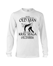 Never Underestimate Old Man Krav maga December Long Sleeve Tee thumbnail