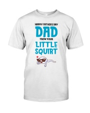 Happy Father's Day From Your Little Squirt Classic T-Shirt thumbnail