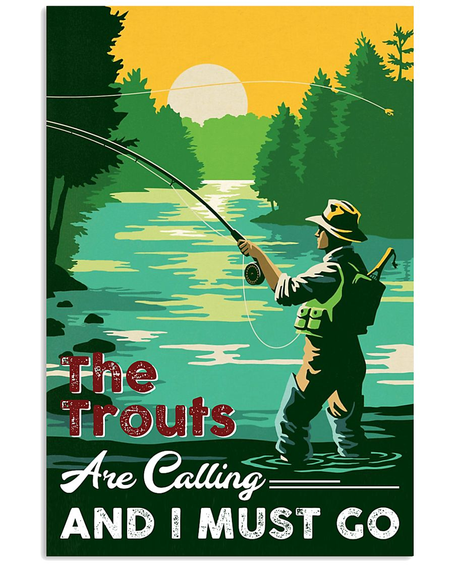 Fishing-The Trouts Are Calling And I Must Go 24x36 Poster