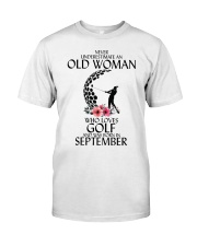 Never Underestimate Old Woman Golf September Classic T-Shirt front