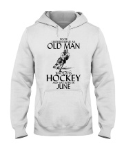 Never Underestimate Old Man Hockey June  Hooded Sweatshirt thumbnail