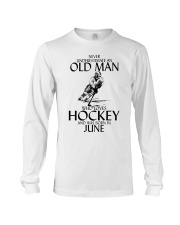 Never Underestimate Old Man Hockey June  Long Sleeve Tee thumbnail