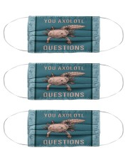 You Axolotl Questions Cloth Face Mask - 3 Pack front