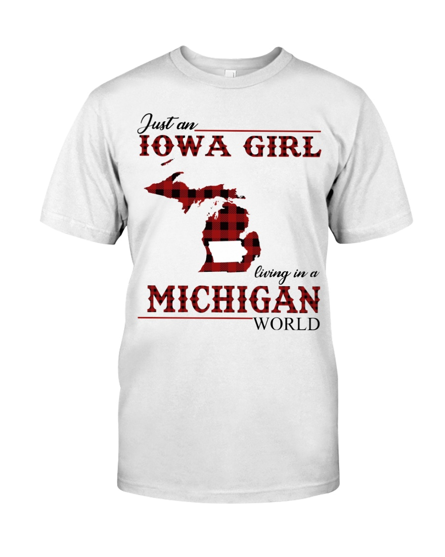 Just An Iowa Girl In michigan Classic T-Shirt