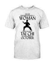 Never Underestimate Woman Tai Chi October  Classic T-Shirt front
