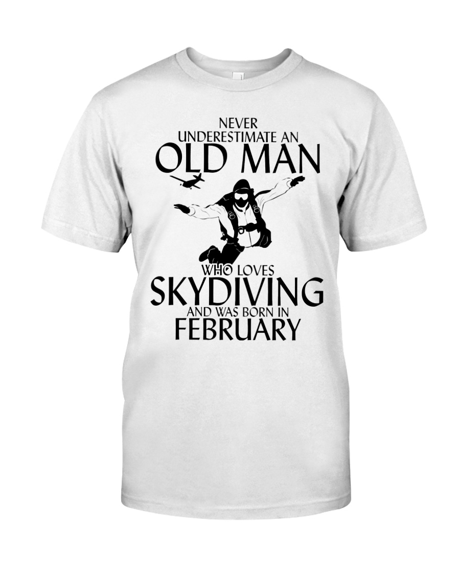 Never Underestimate Old Man Skydiving February Classic T-Shirt