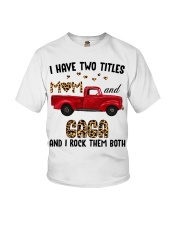 I Have Two Titles Mom And Gaga Youth T-Shirt thumbnail