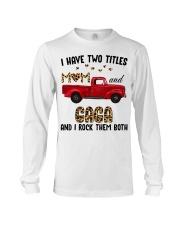 I Have Two Titles Mom And Gaga Long Sleeve Tee thumbnail