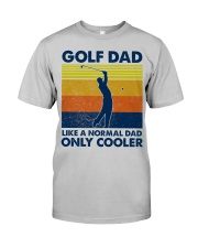 Golf Dad Like A Normal Dad Only Cooler Classic T-Shirt front